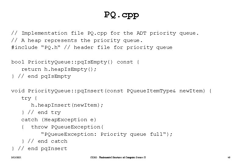 PQ. cpp // Implementation file PQ. cpp for the ADT priority queue. // A