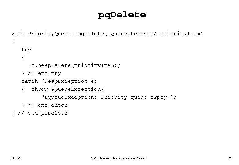 pq. Delete void Priority. Queue: : pq. Delete(PQueue. Item. Type& priority. Item) { try