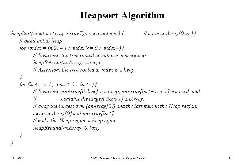 Heapsort Algorithm heap. Sort(inout an. Array: Array. Type, in n: integer) { // sorts