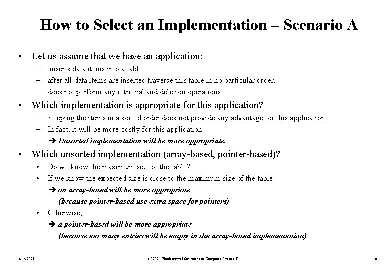 How to Select an Implementation – Scenario A • Let us assume that we