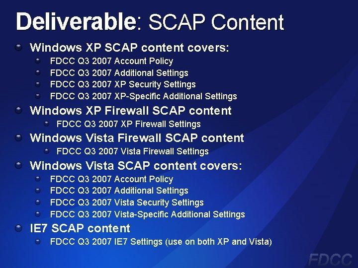 Deliverable: SCAP Content Windows XP SCAP content covers: FDCC Q 3 2007 Account Policy