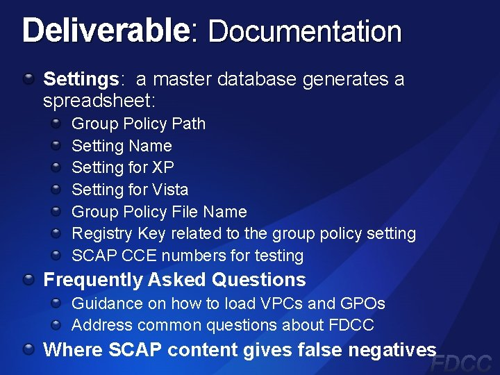 Deliverable: Documentation Settings: a master database generates a spreadsheet: Group Policy Path Setting Name