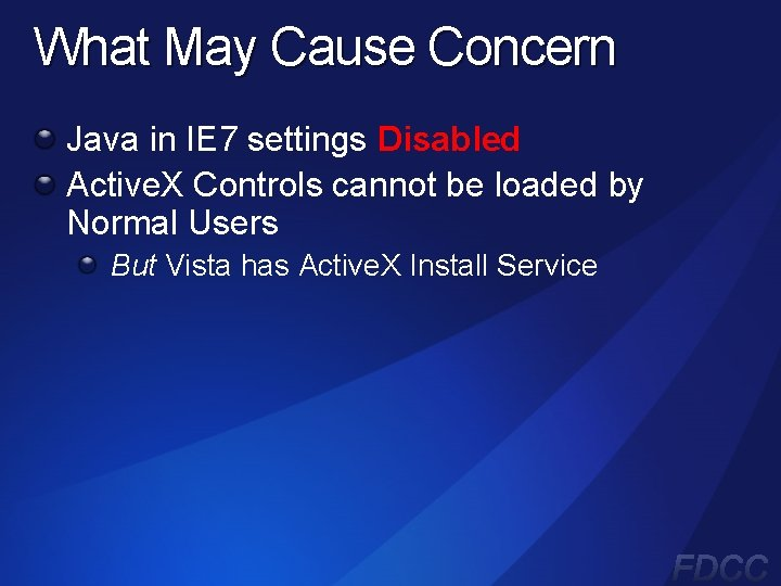 What May Cause Concern Java in IE 7 settings Disabled Active. X Controls cannot