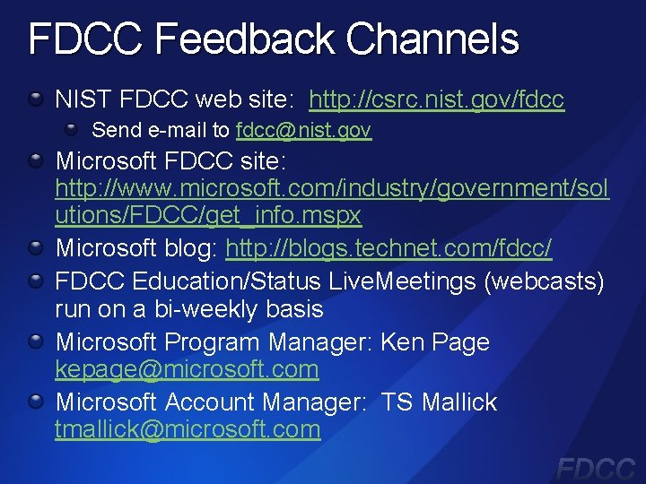 FDCC Feedback Channels NIST FDCC web site: http: //csrc. nist. gov/fdcc Send e-mail to