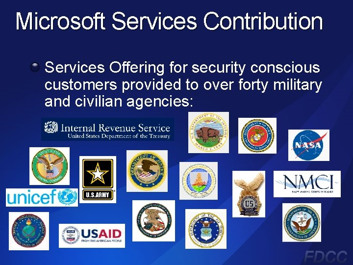 Microsoft Services Contribution Services Offering for security conscious customers provided to over forty military
