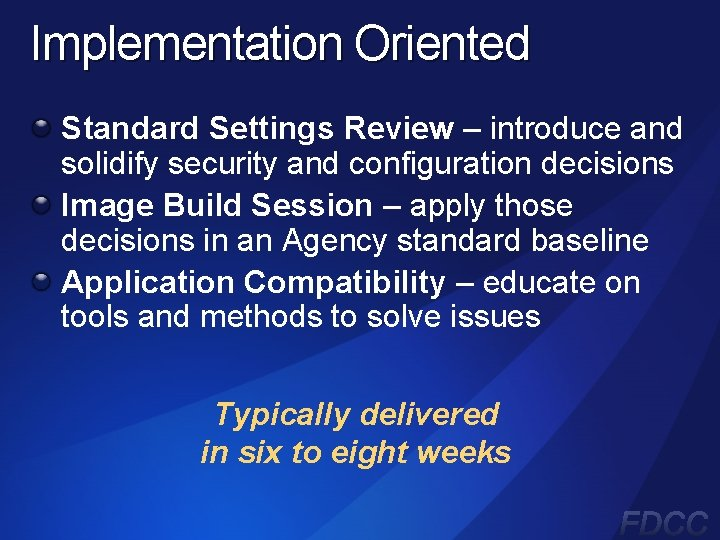 Implementation Oriented Standard Settings Review – introduce and solidify security and configuration decisions Image