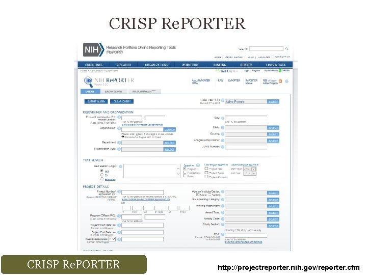 CRISP Re. PORTER http: //projectreporter. nih. gov/reporter. cfm