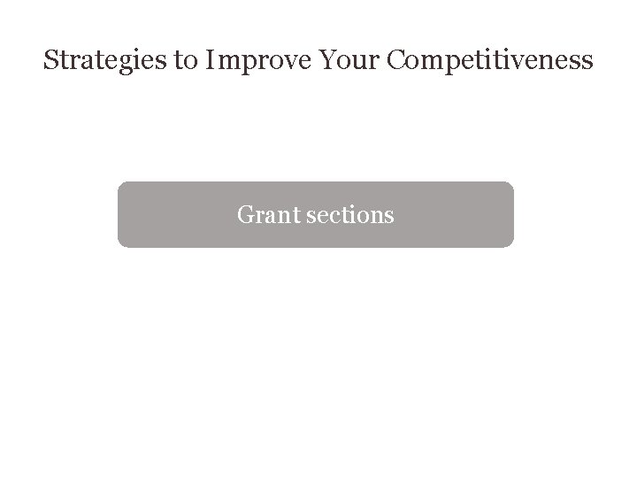 Strategies to Improve Your Competitiveness Grant sections