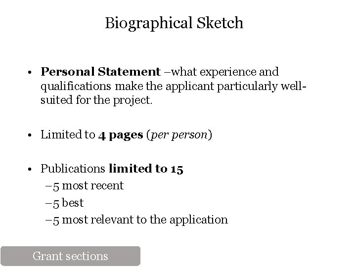 Biographical Sketch • Personal Statement –what experience and qualifications make the applicant particularly