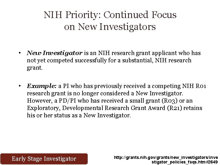 NIH Priority: Continued Focus on New Investigators • New Investigator is an NIH research