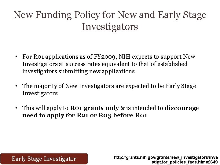 New Funding Policy for New and Early Stage Investigators • For R 01 applications