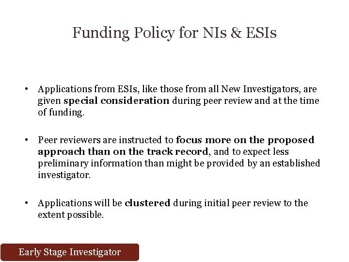 Funding Policy for NIs & ESIs • Applications from ESIs, like those from all