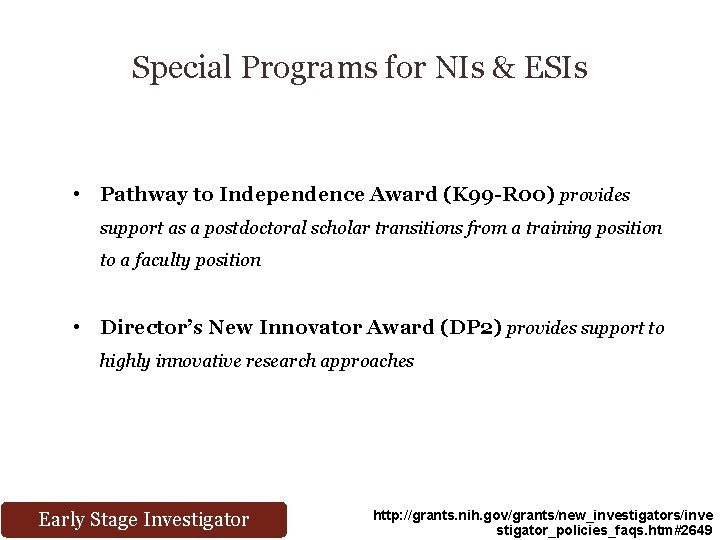 Special Programs for NIs & ESIs • Pathway to Independence Award (K 99 -R