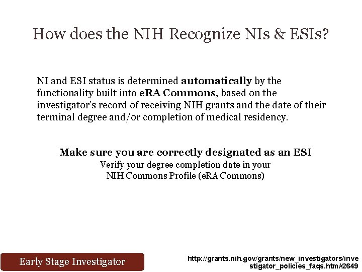 How does the NIH Recognize NIs & ESIs? NI and ESI status is determined