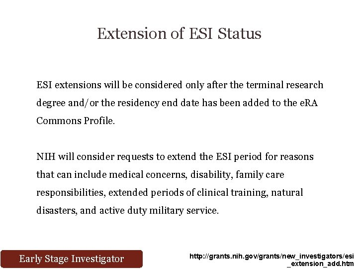 Extension of ESI Status ESI extensions will be considered only after the terminal research