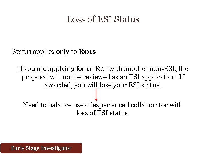 Loss of ESI Status applies only to R 01 s If you are applying