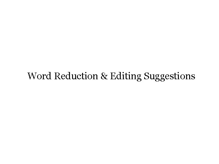 Word Reduction & Editing Suggestions Early Stage Investigator