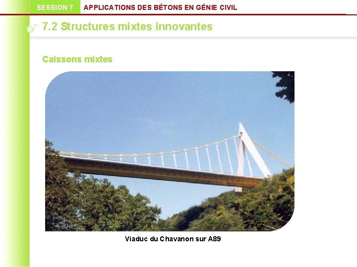 SESSION 7 APPLICATIONS DES BÉTONS EN GÉNIE CIVIL 7. 2 Structures mixtes innovantes Caissons