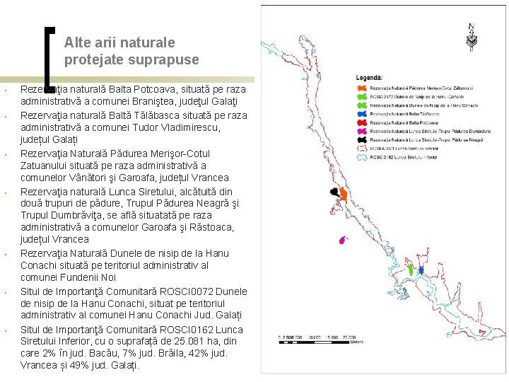 Alte arii naturale protejate suprapuse • • Rezervaţia naturală Balta Potcoava, situată pe raza