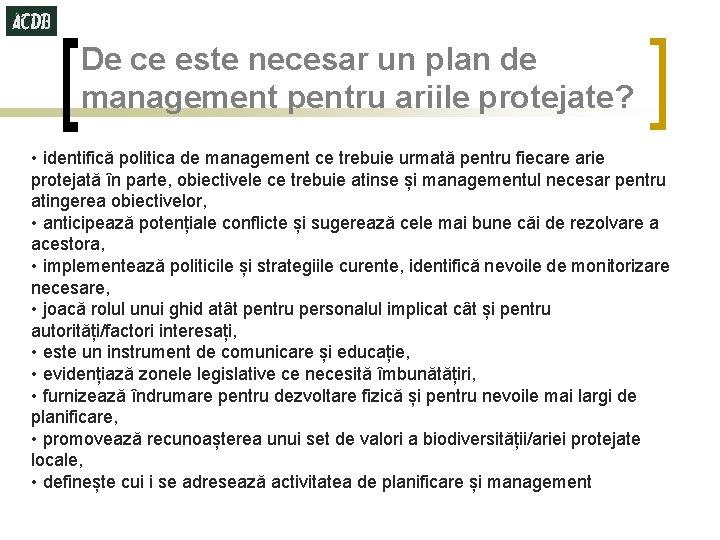 De ce este necesar un plan de management pentru ariile protejate? • identifică politica