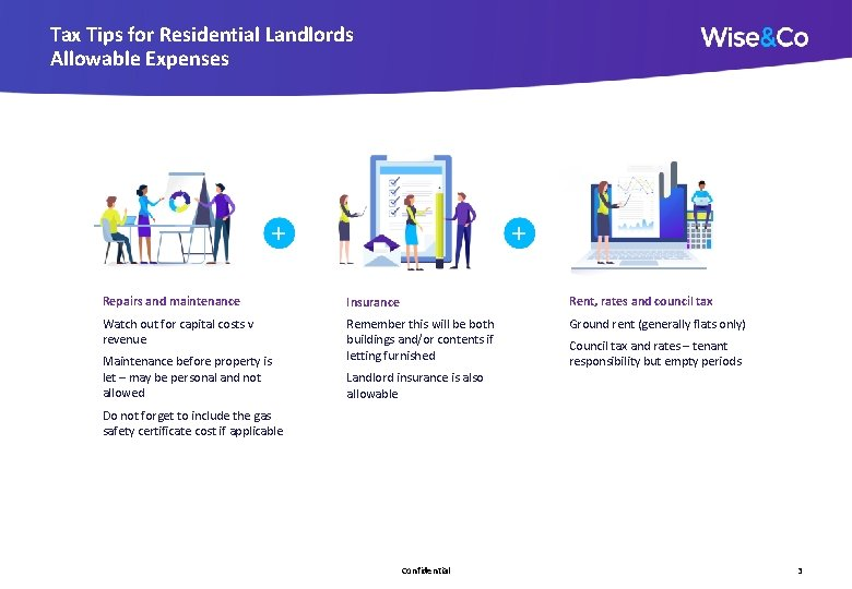 Tax Tips for Residential Landlords Allowable Expenses Repairs and maintenance Insurance Rent, rates and