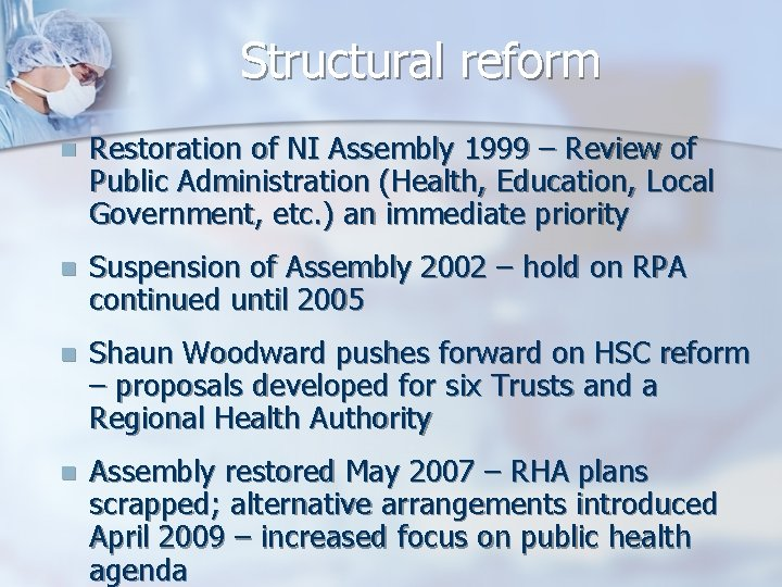 Structural reform n Restoration of NI Assembly 1999 – Review of Public Administration (Health,