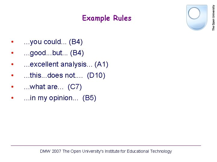 Example Rules • . . . you could. . . (B 4) • .