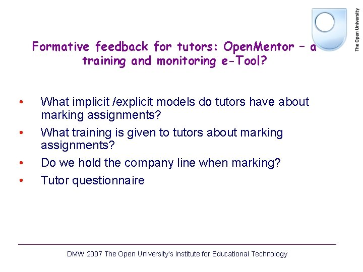 Formative feedback for tutors: Open. Mentor – a training and monitoring e-Tool? • •