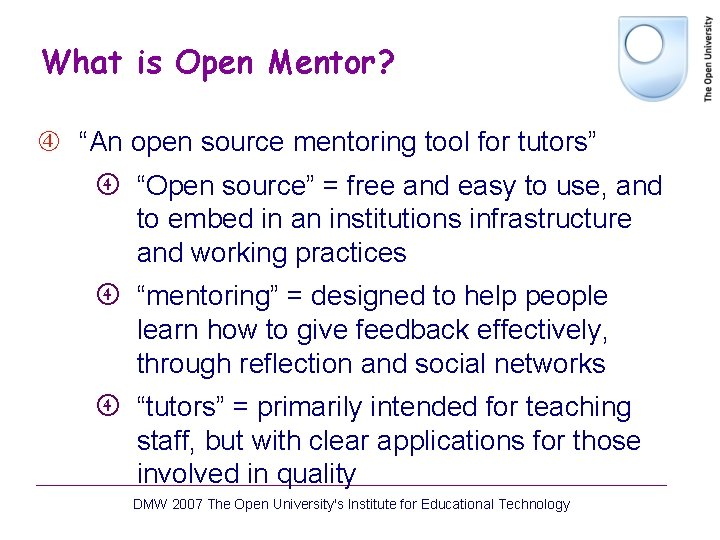 """What is Open Mentor? """"An open source mentoring tool for tutors"""" """"Open source"""" ="""