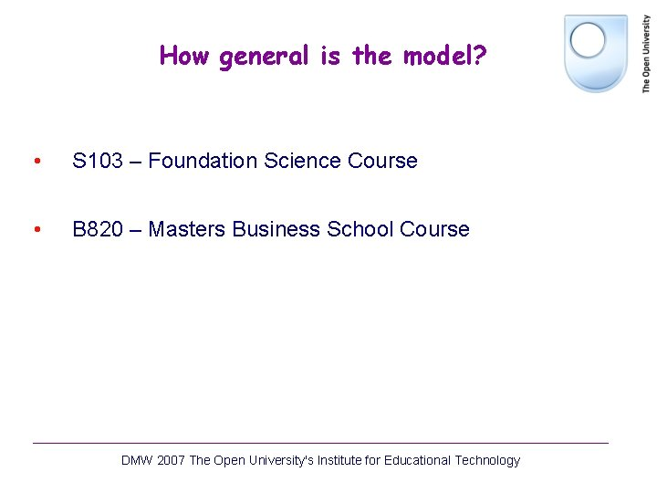 How general is the model? • S 103 – Foundation Science Course • B
