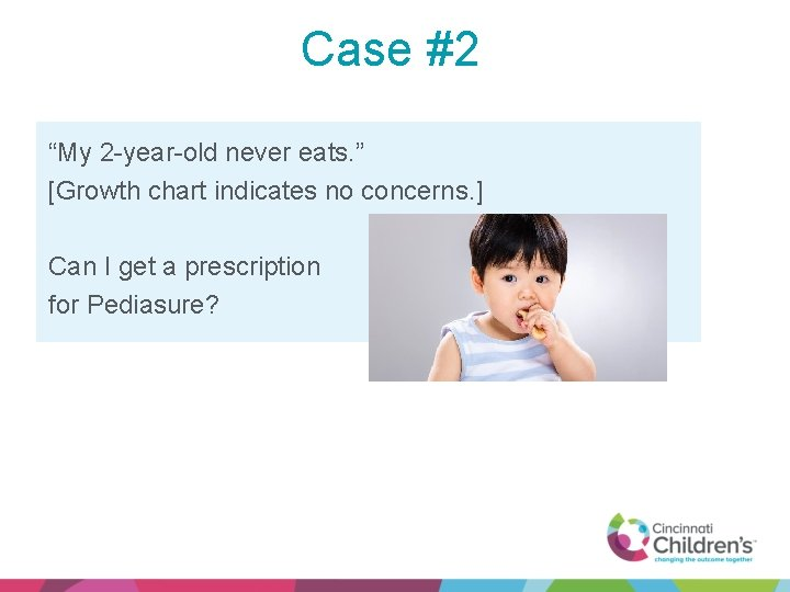 """Case #2 """"My 2 -year-old never eats. """" [Growth chart indicates no concerns. ]"""