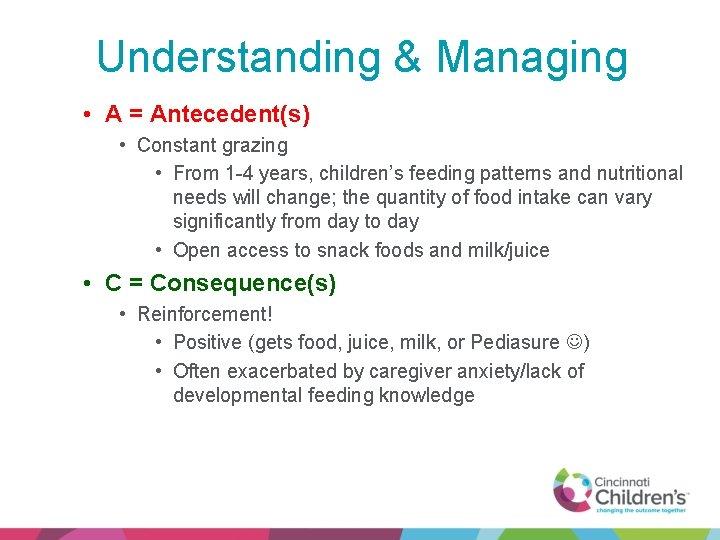 Understanding & Managing • A = Antecedent(s) • Constant grazing • From 1 -4
