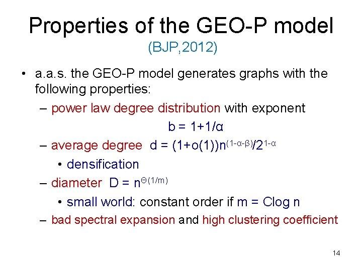 Properties of the GEO-P model (BJP, 2012) • a. a. s. the GEO-P model