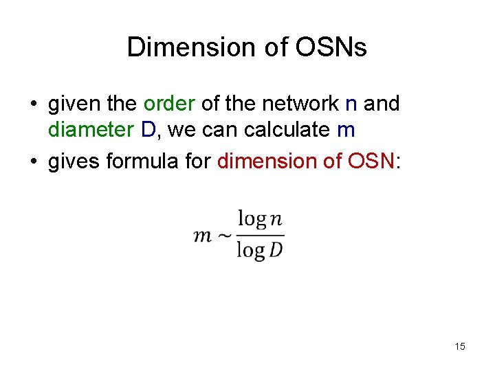 Dimension of OSNs • given the order of the network n and diameter D,