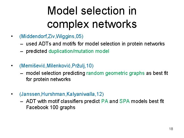 Model selection in complex networks • (Middendorf, Ziv, Wiggins, 05) – used ADTs and
