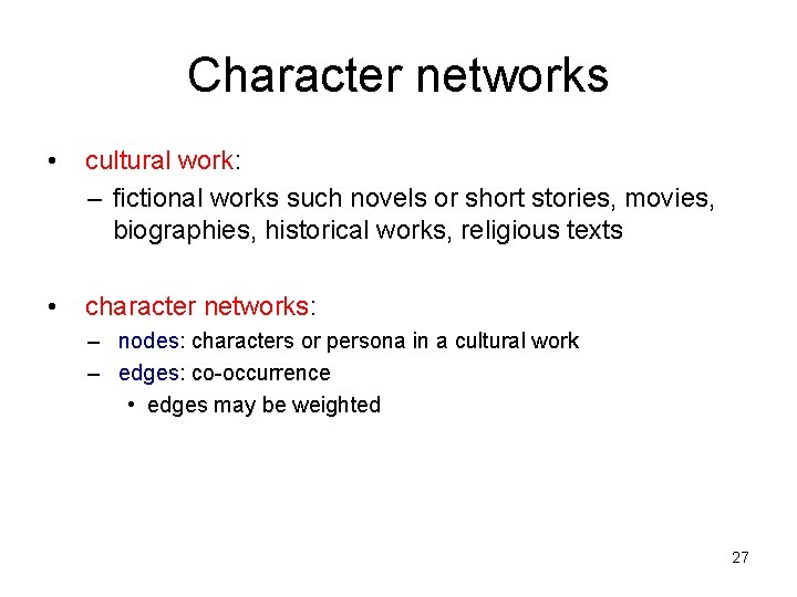 Character networks • cultural work: – fictional works such novels or short stories, movies,