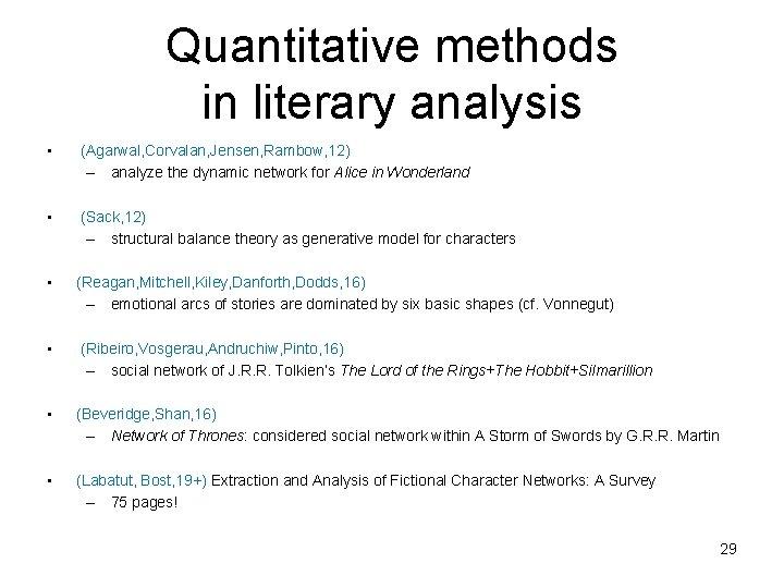 Quantitative methods in literary analysis • (Agarwal, Corvalan, Jensen, Rambow, 12) – analyze the