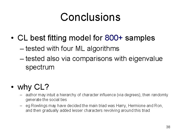 Conclusions • CL best fitting model for 800+ samples – tested with four ML