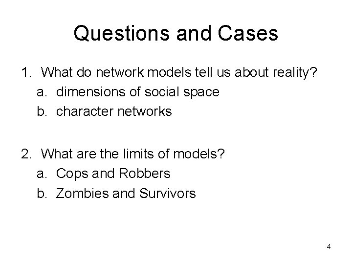 Questions and Cases 1. What do network models tell us about reality? a. dimensions
