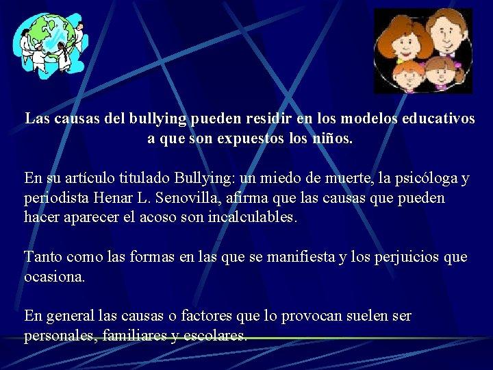 Las causas del bullying pueden residir en los modelos educativos a que son expuestos