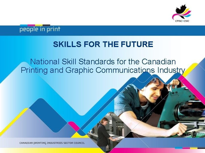 SKILLS FOR THE FUTURE National Skill Standards for the Canadian Printing and Graphic Communications