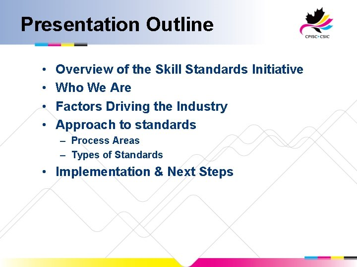 Presentation Outline • • Overview of the Skill Standards Initiative Who We Are Factors