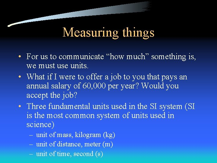 """Measuring things • For us to communicate """"how much"""" something is, we must use"""
