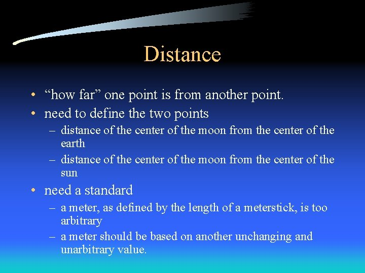 """Distance • """"how far"""" one point is from another point. • need to define"""