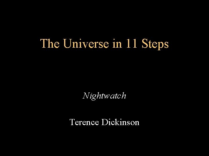 The Universe in 11 Steps Nightwatch Terence Dickinson