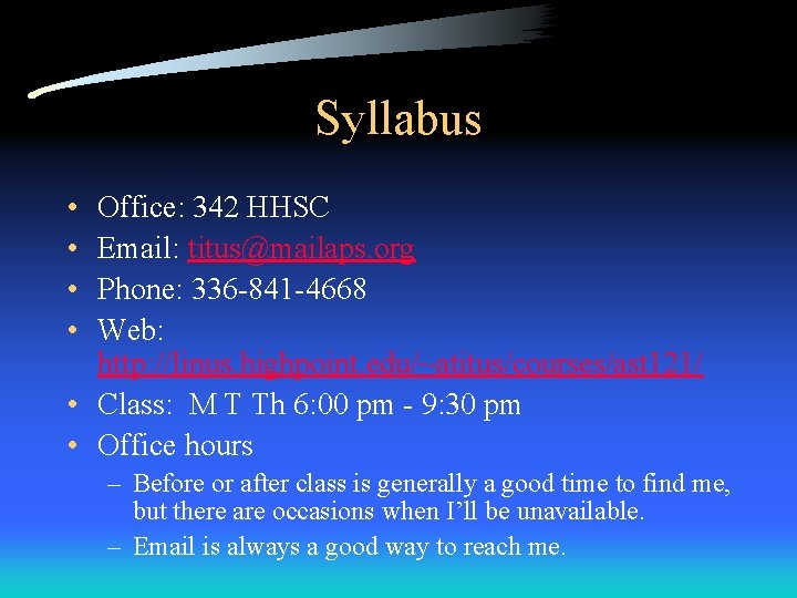 Syllabus • • Office: 342 HHSC Email: titus@mailaps. org Phone: 336 -841 -4668 Web: