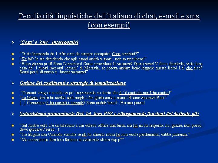 Peculiarità linguistiche dell'italiano di chat, e-mail e sms (con esempi) Ø 'Cosa' e 'che'