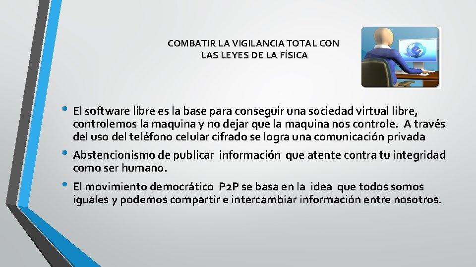 COMBATIR LA VIGILANCIA TOTAL CON LAS LEYES DE LA FÍSICA • El software libre