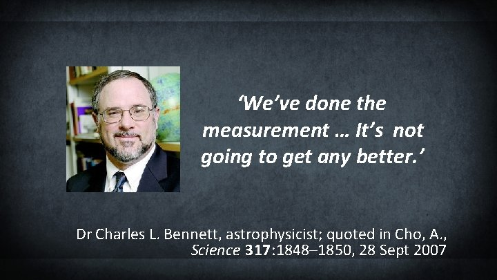 'We've done the measurement … It's not going to get any better. ' Dr