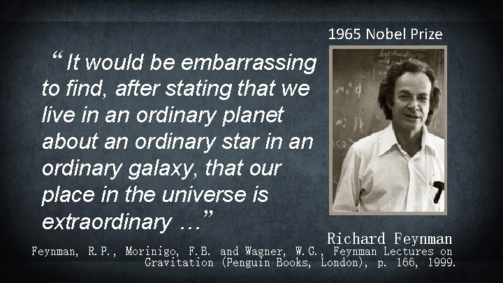 """1965 Nobel Prize """"It would be embarrassing to find, after stating that we live"""